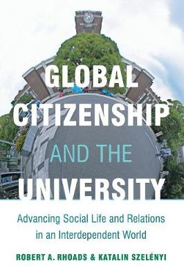 Global Citizenship and the University: Advancing Social Life and Relations in an Interdependent World (Paperback)