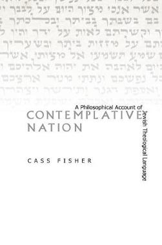 Contemplative Nation: A Philosophical Account of Jewish Theological Language (Hardback)