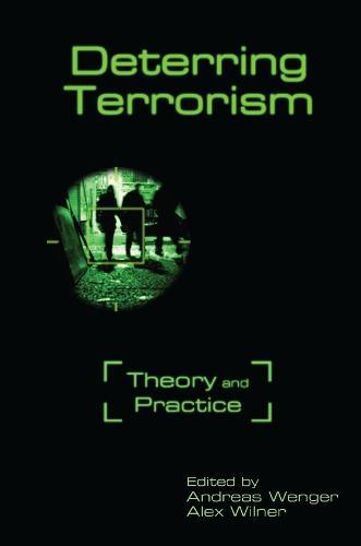 Deterring Terrorism: Theory and Practice (Hardback)
