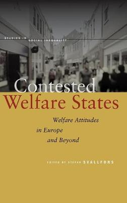 Contested Welfare States: Welfare Attitudes in Europe and Beyond - Studies in Social Inequality (Hardback)