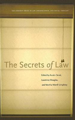 The Secrets of Law - The Amherst Series in Law, Jurisprudence, and Social Thought (Hardback)