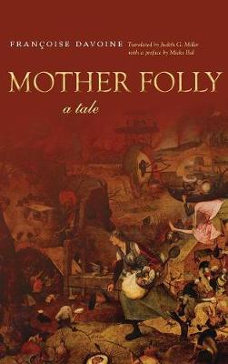 Mother Folly: A Tale - Cultural Memory in the Present (Hardback)