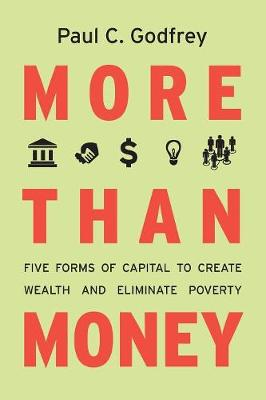More than Money: Five Forms of Capital to Create Wealth and Eliminate Poverty (Paperback)