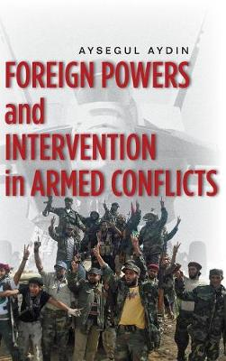 Foreign Powers and Intervention in Armed Conflicts (Hardback)