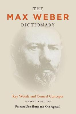 The Max Weber Dictionary: Key Words and Central Concepts, Second Edition (Paperback)