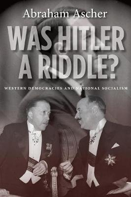 Was Hitler a Riddle?: Western Democracies and National Socialism (Paperback)