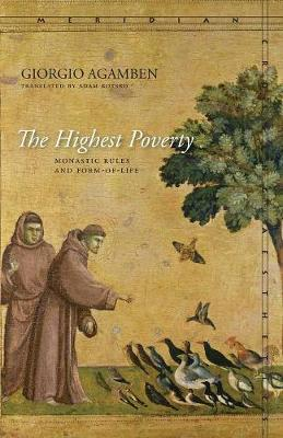 The Highest Poverty: Monastic Rules and Form-of-Life - Meridian: Crossing Aesthetics (Paperback)