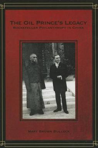 The Oil Prince's Legacy: Rockefeller Philanthropy in China (Paperback)