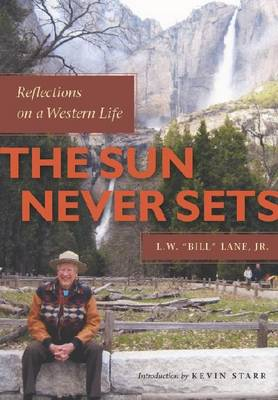 The Sun Never Sets: Reflections on a Western Life (Hardback)