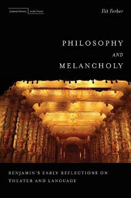 Philosophy and Melancholy: Benjamin's Early Reflections on Theater and Language - Cultural Memory in the Present (Paperback)