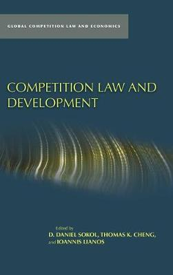 Competition Law and Development - Global Competition Law and Economics (Hardback)