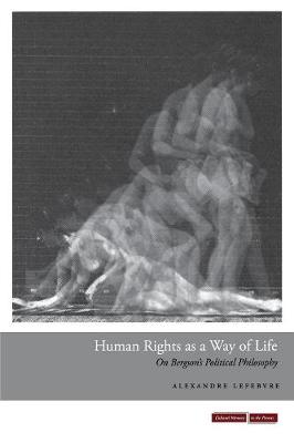 Human Rights as a Way of Life: On Bergson's Political Philosophy - Cultural Memory in the Present (Paperback)