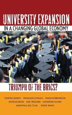 University Expansion in a Changing Global Economy: Triumph of the BRICs? (Hardback)