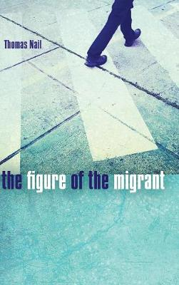 The Figure of the Migrant (Hardback)