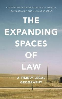 The Expanding Spaces of Law: A Timely Legal Geography (Hardback)