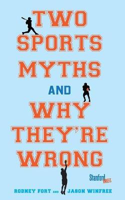 Two Sports Myths and Why They're Wrong (Paperback)
