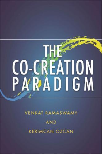 The Co-Creation Paradigm (Hardback)