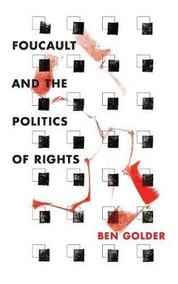 Foucault and the Politics of Rights (Hardback)