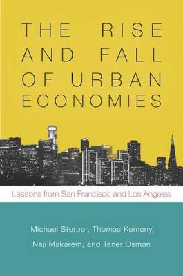 The Rise and Fall of Urban Economies: Lessons from San Francisco and Los Angeles - Innovation and Technology in the World Economy (Hardback)