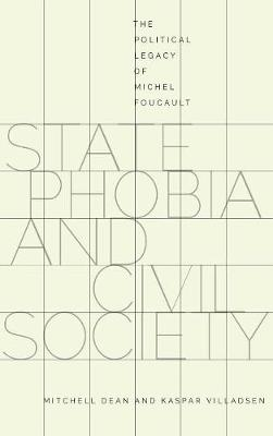 State Phobia and Civil Society: The Political Legacy of Michel Foucault (Hardback)