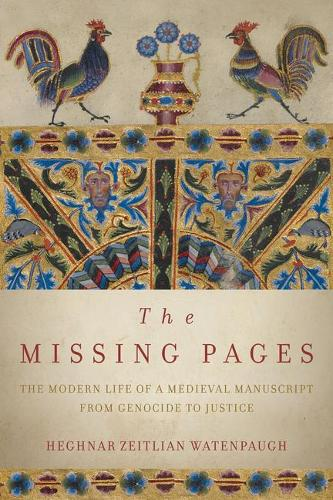 The Missing Pages: The Modern Life of a Medieval Manuscript, from Genocide to Justice (Hardback)