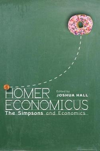 Homer Economicus: <I>The Simpsons</I> and Economics (Hardback)