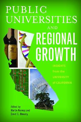 Public Universities and Regional Growth: Insights from the University of California - Innovation and Technology in the World Economy (Paperback)