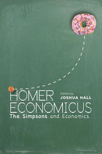 Homer Economicus: <I>The Simpsons</I> and Economics (Paperback)