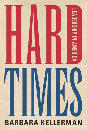 Hard Times: Leadership in America (Hardback)