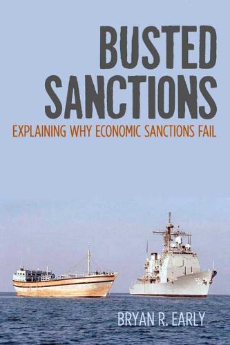 Busted Sanctions: Explaining Why Economic Sanctions Fail (Hardback)