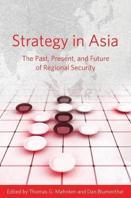 Strategy in Asia: The Past, Present, and Future of Regional Security (Paperback)