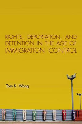 Rights, Deportation, and Detention in the Age of Immigration Control (Hardback)