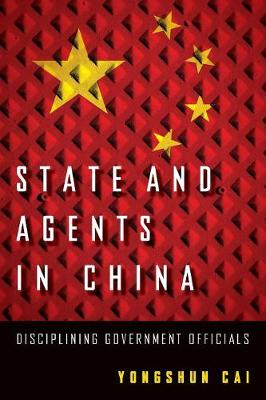 State and Agents in China: Disciplining Government Officials (Paperback)