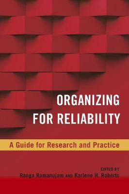 Organizing for Reliability: A Guide for Research and Practice - High Reliability and Crisis Management (Hardback)