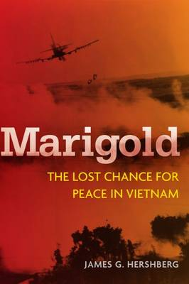 Marigold: The Lost Chance for Peace in Vietnam - Cold War International History Project (Paperback)