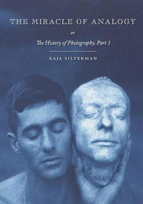The Miracle of Analogy: or The History of Photography, Part 1 (Paperback)