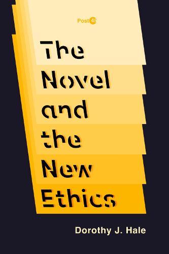 The Novel and the New Ethics - Post*45 (Hardback)