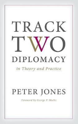 Track Two Diplomacy in Theory and Practice (Hardback)