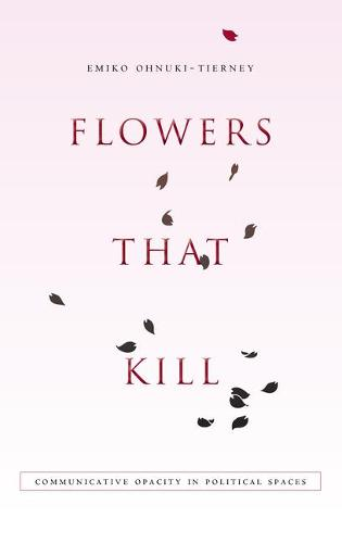 Flowers That Kill: Communicative Opacity in Political Spaces (Hardback)