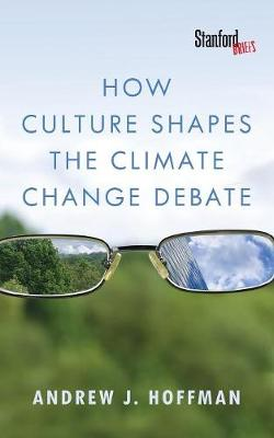 How Culture Shapes the Climate Change Debate (Paperback)