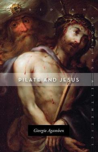 Pilate and Jesus - Meridian: Crossing Aesthetics (Paperback)