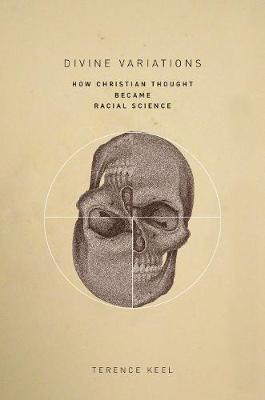 Divine Variations: How Christian Thought Became Racial Science (Hardback)