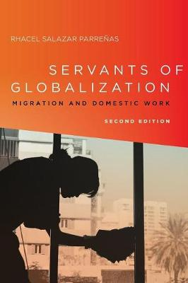 Servants of Globalization: Migration and Domestic Work, Second Edition (Paperback)