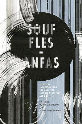 Souffles-Anfas: A Critical Anthology from the Moroccan Journal of Culture and Politics (Paperback)