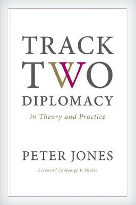 Track Two Diplomacy in Theory and Practice (Paperback)