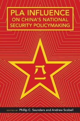 PLA Influence on China's National Security Policymaking (Paperback)