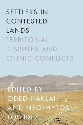 Settlers in Contested Lands: Territorial Disputes and Ethnic Conflicts (Paperback)
