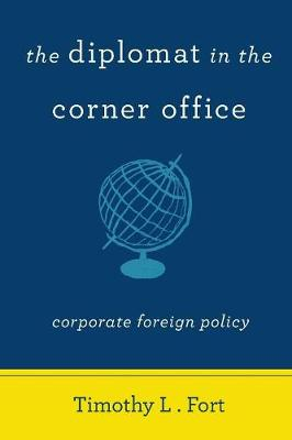 The Diplomat in the Corner Office: Corporate Foreign Policy (Paperback)