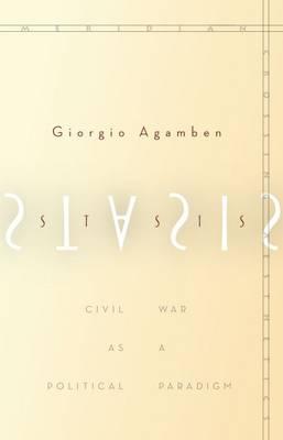 Stasis: Civil War as a Political Paradigm - Meridian: Crossing Aesthetics (Paperback)