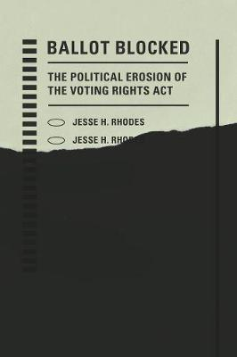 Ballot Blocked: The Political Erosion of the Voting Rights Act - Stanford Studies in Law and Politics (Hardback)